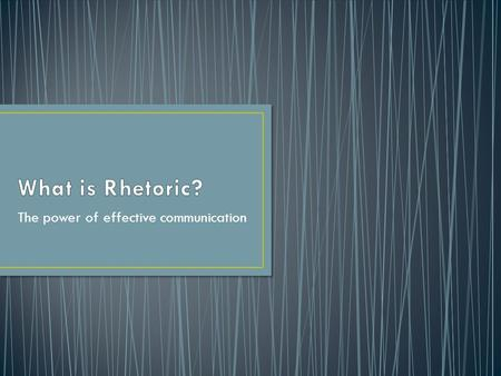 The power of effective communication. - Aristotle, ancient Greek philosopher.