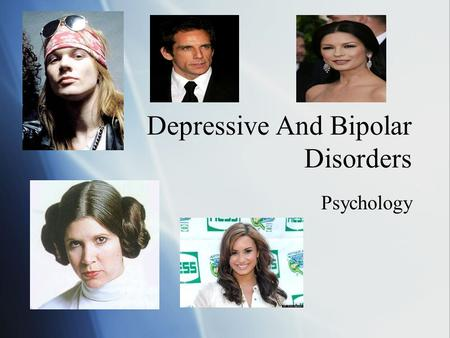 Depressive And Bipolar Disorders Psychology. Mood disorders  Characterized by significant and chronic disruption in mood is the predominant symptom,