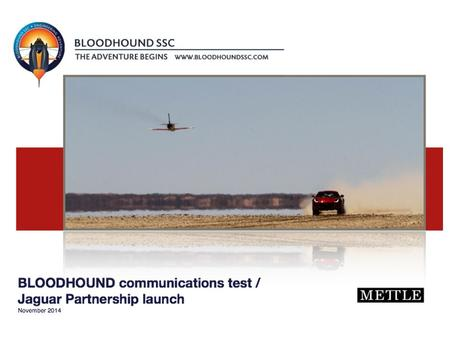 Mettle is the communications agency behind the BLOODHOUND Project, responsible for all aspects of media management and content creation. In November 2014,