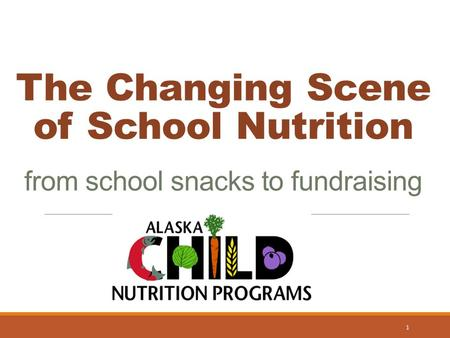 The Changing Scene of School Nutrition from school snacks to fundraising 1.