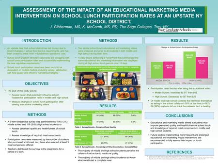 `` ASSESSMENT OF THE IMPACT OF AN EDUCATIONAL MARKETING MEDIA INTERVENTION ON SCHOOL LUNCH PARTICIPATION RATES AT AN UPSTATE NY SCHOOL DISTRICT. J. Gibberman,