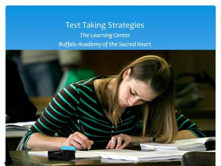 Test Taking Strategies The Learning Center Buffalo Academy of the Sacred Heart.