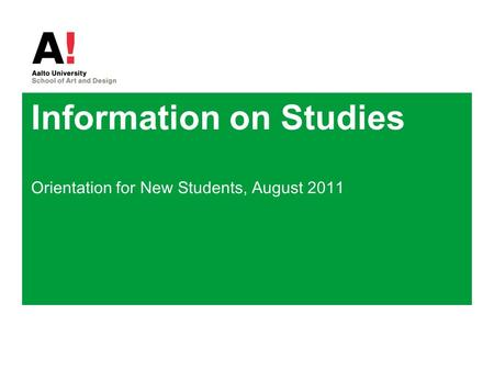 Information on Studies Orientation for New Students, August 2011.