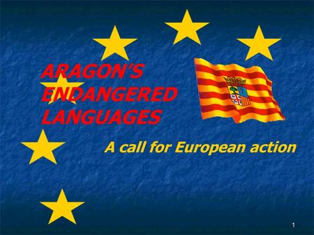 1 A call for European action ARAGON'S ENDANGERED LANGUAGES.