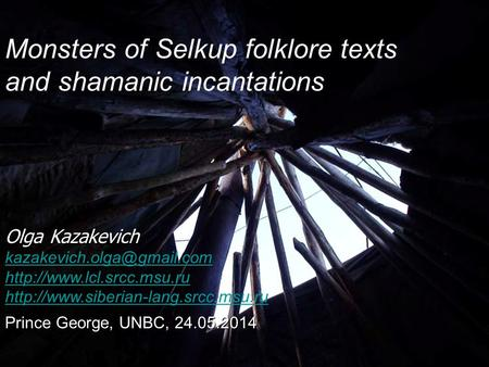 Monsters of Selkup folklore texts and shamanic incantations Olga Kazakevich