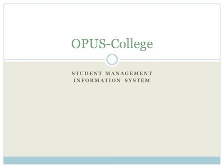 STUDENT MANAGEMENT INFORMATION SYSTEM OPUS-College.