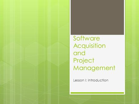 Software Acquisition and Project Management Lesson I: Introduction.