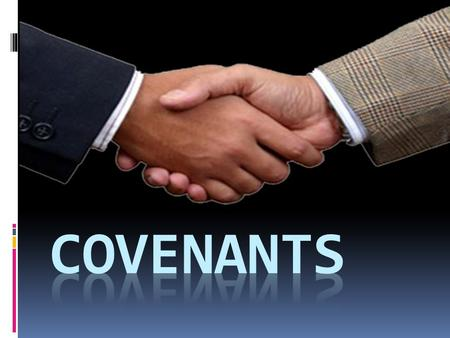What is a Covenant? A covenant is an agreement between two groups with rules, promises, and stipulations that each group must do. Covenants were legal.