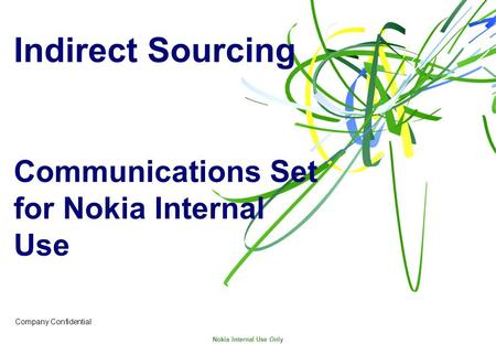 Indirect Sourcing Communications Set for Nokia Internal Use