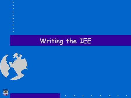 Writing the IEE. EA Training Course 2 Writing the IEE IEE Preparation  Suggested steps in preparing an IEE are:  assembling relevant information resources.