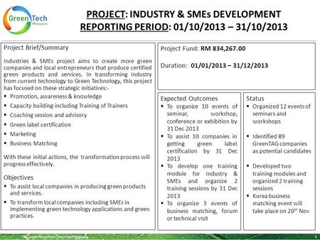 Copyright Reserved GreenTech Malaysia PROJECT: INDUSTRY & SMEs DEVELOPMENT REPORTING PERIOD: 01/10/2013 – 31/10/2013 1 Project Brief/Summary Industries.