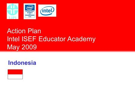 Action Plan Intel ISEF Educator Academy May 2009 Indonesia.