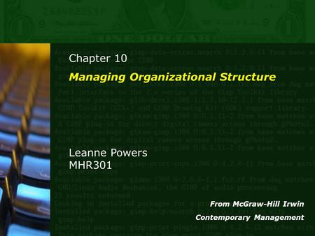 Chapter 10 Managing Organizational Structure Leanne Powers MHR301 From McGraw-Hill Irwin Contemporary Management.