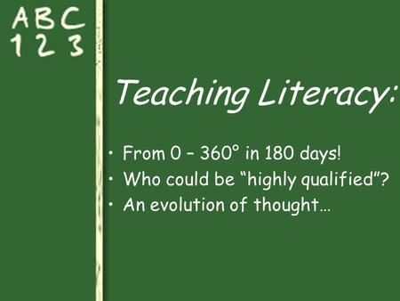 "Teaching Literacy: From 0 – 360° in 180 days! Who could be ""highly qualified""? An evolution of thought…"