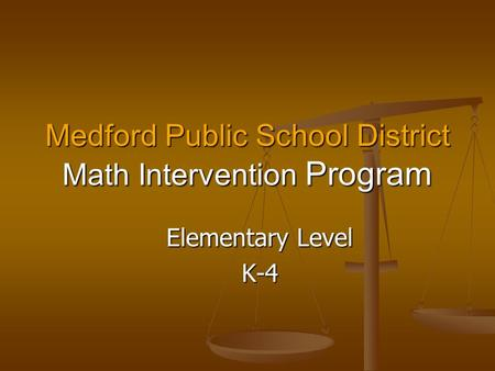 Medford Public School District Math Intervention Program Elementary Level K-4.
