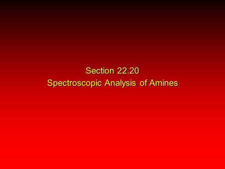 Section 22.20 Spectroscopic Analysis of Amines. the N—H stretching band appears in the range 3000-3500 cm -1 primary amines give two peaks in this region,
