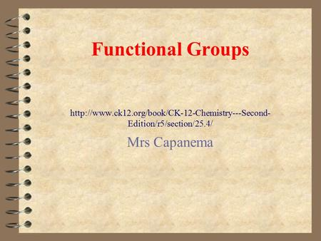 Functional Groups  Edition/r5/section/25.4/ Mrs Capanema.