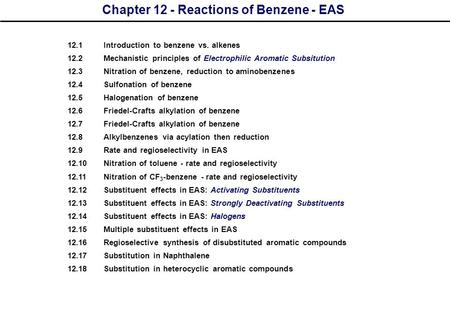 Chapter 12 - Reactions of Benzene - EAS 12.1Introduction to benzene vs. alkenes 12.2Mechanistic principles of Electrophilic Aromatic Subsitution 12.3Nitration.