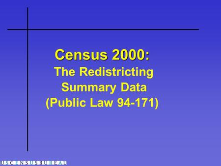 Census 2000: The Redistricting Summary Data (Public Law 94-171)