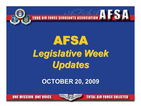 AFSA Legislative Week Updates OCTOBER 20, 2009. A Few Hot Topics for Us Today… Health Care Education Pay & Compensation Survivor Benefits Other Bills.