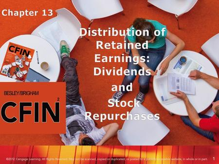 1. Learning Outcomes Chapter 13 Describe the views that have been proposed to explain why firms follow particular dividend policies and why investors.