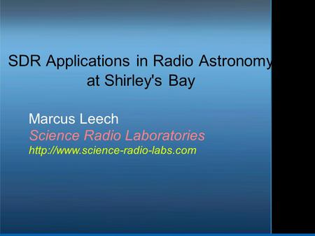 SDR Applications in Radio Astronomy at Shirley's Bay