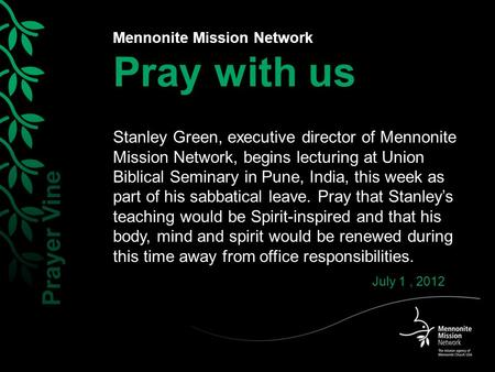 Mennonite Mission Network Pray with us Stanley Green, executive director of Mennonite Mission Network, begins lecturing at Union Biblical Seminary in Pune,