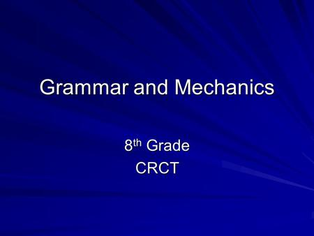 Grammar and Mechanics 8 th Grade CRCT. Which word(s) BEST fill(s) in the blank in the sentence below? My sister said my room was the __________ mess she.