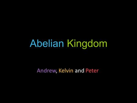 Abelian Kingdom Andrew, Kelvin and Peter. What is it? A web (browser) game MORPG on Google map Login with Facebook Interact with your friends And the.