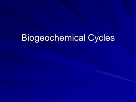 Biogeochemical Cycles. Closed system The earth is virtually a closed system to everything except energy. Only energy from the sun enters our atmosphere.