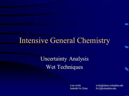 Luis Avila Isabelle Vu Trieu Intensive General Chemistry Uncertainty Analysis Wet Techniques.