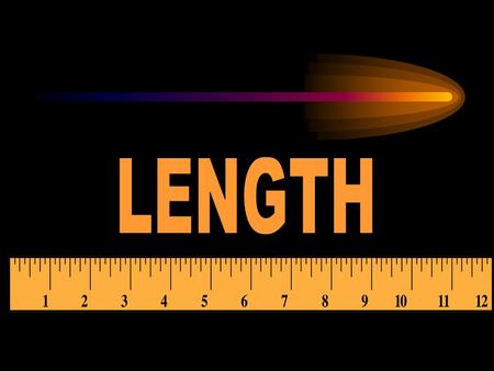 By the end of this lesson you will: 1. Know how different measurements are connected 2. Know what units of measurements to use at different times.