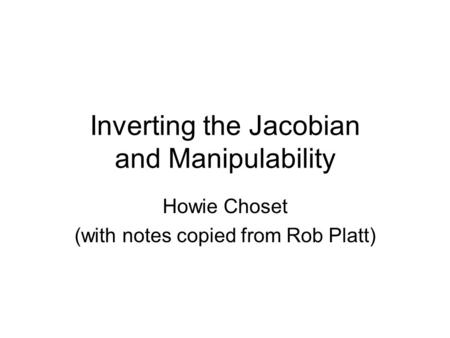 Inverting the Jacobian and Manipulability