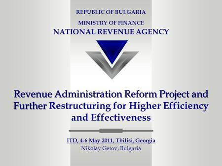 Revenue Administration Reform Project and Further Revenue Administration Reform Project and Further Restructuring for Higher Efficiency and Effectiveness.