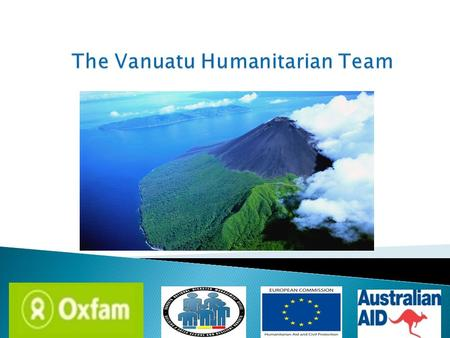 Some common challenges for Humanitarian Coordination in Vanuatu  Small number of agencies operational in Vanuatu  Global cluster concept designed.