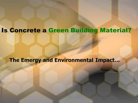 Is Concrete a Green Building Material? The Emergy and Environmental Impact…