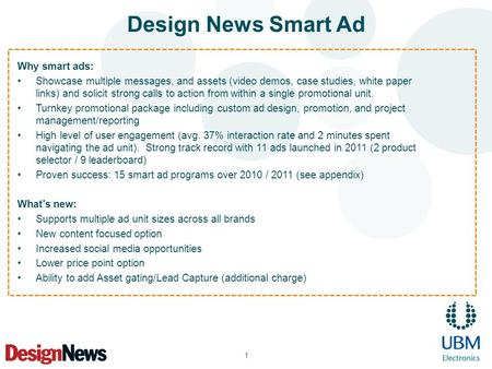 Design News Smart Ad 1 Why smart ads: Showcase multiple messages, and assets (video demos, case studies, white paper links) and solicit strong calls to.