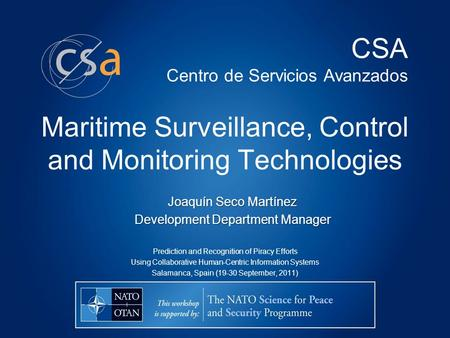 Maritime Surveillance, Control and Monitoring Technologies Prediction and Recognition of Piracy Efforts Using Collaborative Human-Centric Information Systems.