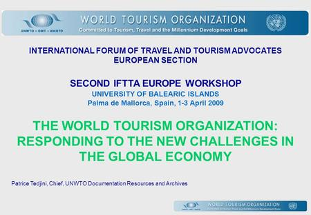 INTERNATIONAL FORUM OF TRAVEL AND TOURISM ADVOCATES EUROPEAN SECTION SECOND IFTTA EUROPE WORKSHOP UNIVERSITY OF BALEARIC ISLANDS Palma de Mallorca, Spain,
