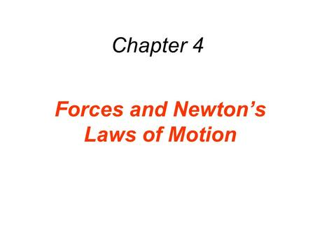 Chapter 4 Forces and Newton's Laws of Motion. 4.1 The Concepts of Force and Mass A force is a push or a pull. Contact forces arise from physical contact.