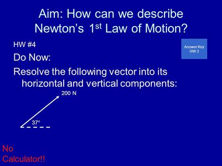 Aim: How can we describe Newton's 1st Law of Motion?