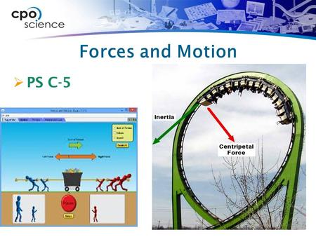 Forces and Motion  PS C-5. 5.1 The cause of forces  A force is a push or pull, or an action that has the ability to change motion.  Forces can increase.