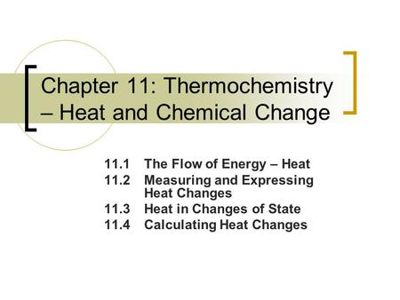 Chapter 11: Thermochemistry – Heat and Chemical Change