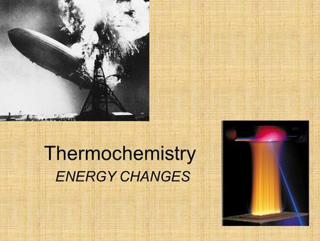 Thermochemistry ENERGY CHANGES.. Energy is the capacity to do work Thermal energy is the energy associated with the random motion of atoms and molecules.