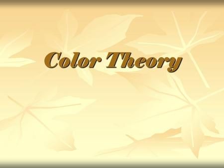 Color Theory. Classic Color Wheel Primary Colors: Red Yellow Blue.