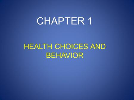 HEALTH CHOICES AND BEHAVIOR