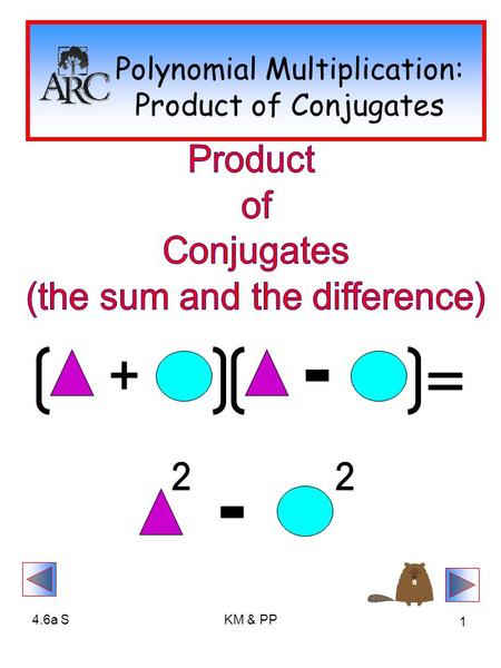 4.6a SKM & PP 1 Polynomial Multiplication: Product of Conjugates.