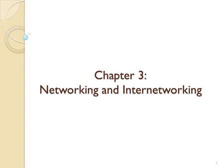 Chapter 3: Networking and Internetworking 1. Introduction Networking issues for distributed systems: Performance,scalability,reliability,security,mobility,