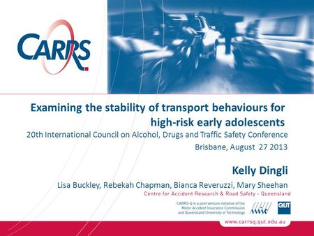 Examining the stability of transport behaviours for high-risk early adolescents 20th International Council on Alcohol, Drugs and Traffic Safety Conference.