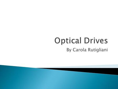 By Carola Rutigliani.  An optical drive is a piece of equipment that uses a laser to read or write information on a disc.